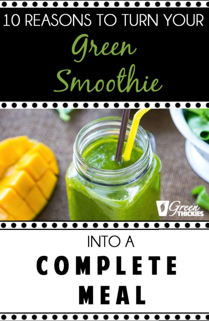 10 Reasons to turn your green smoothie into a complete meal