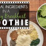 6 Essential ingredients in a healthy breakfast smoothie