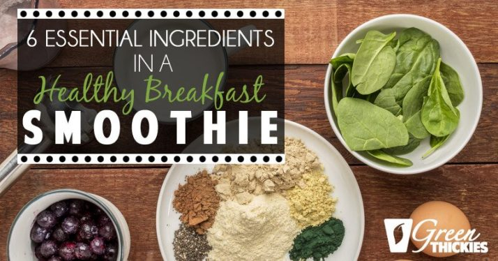 6 Essential ingredients in a healthy breakfast smoothie