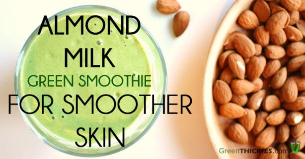 Almond Milk Smoothie for Smoother Skin