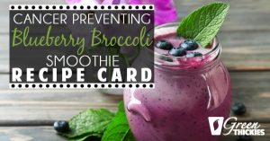 Cancer Preventing Blueberry Broccoli Smoothie Recipe Card