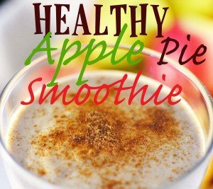 Healthy Apple Pie Dessert Thickie Smoothie