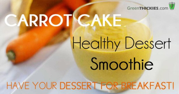 Healthy Carrot Cake Smoothie - Have your dessert for breakfast