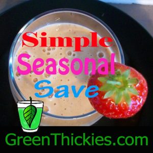 Simple Seasonal and Save: Green Thickies