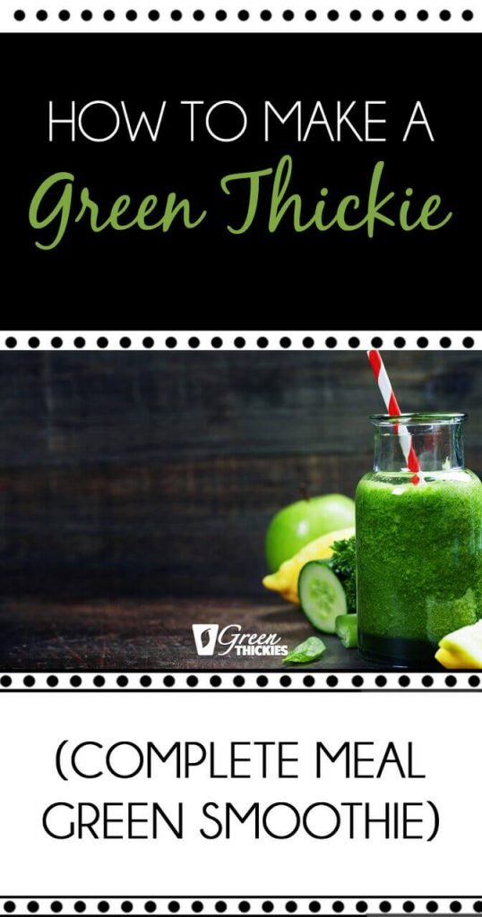 How to make a Green Thickie (Complete Meal Green Smoothie)