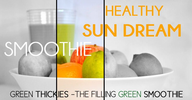 Sun Dream Orange And Banana Smoothie Green Smoothie Green Thickie