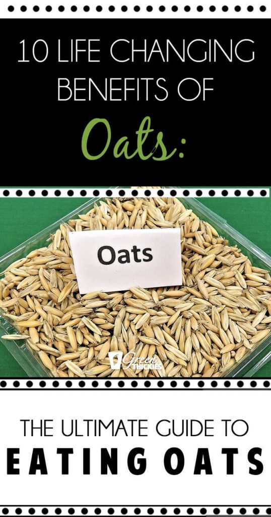 10 Life Changing Benefits Of Oats The Ultimate Guide To Eating Oats