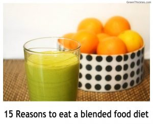 15 Reasons to eat a blended food diet