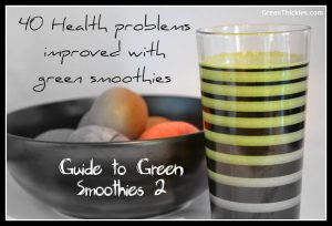 40 Health Problems Improved with Green Smoothies: How to Improve your health with green smoothies the ultimate guide to green smoothies part 2