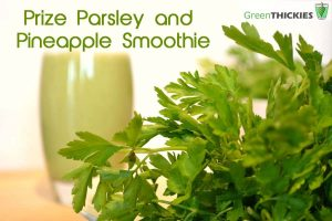 Prize Parsley Pineapple Smoothie text