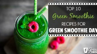 Top 10 Green Smoothie Recipes for International Green Smoothie Day