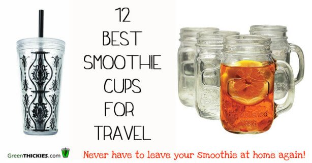 12 Best Smoothie Containers for travel - never have to leave your smoothie at home again