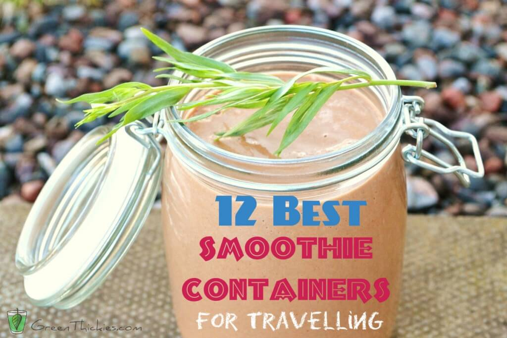 12 Best Smoothie Containers (Travel Smoothie Cups/ Mugs/Bottles)
