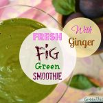 Fresh Fig Smoothie with ginger
