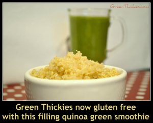 Green Thickies are now gluten free with this filling quinoa green smoothie