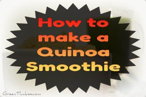 How to make a quinoa Smoothie