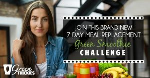 Join This Brand New 7 Day Meal Replacement Green Smoothie Challenge
