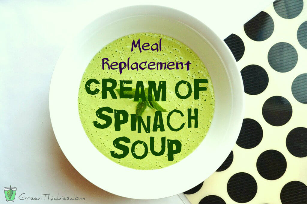 Meal Replacement Cream of spinach soup