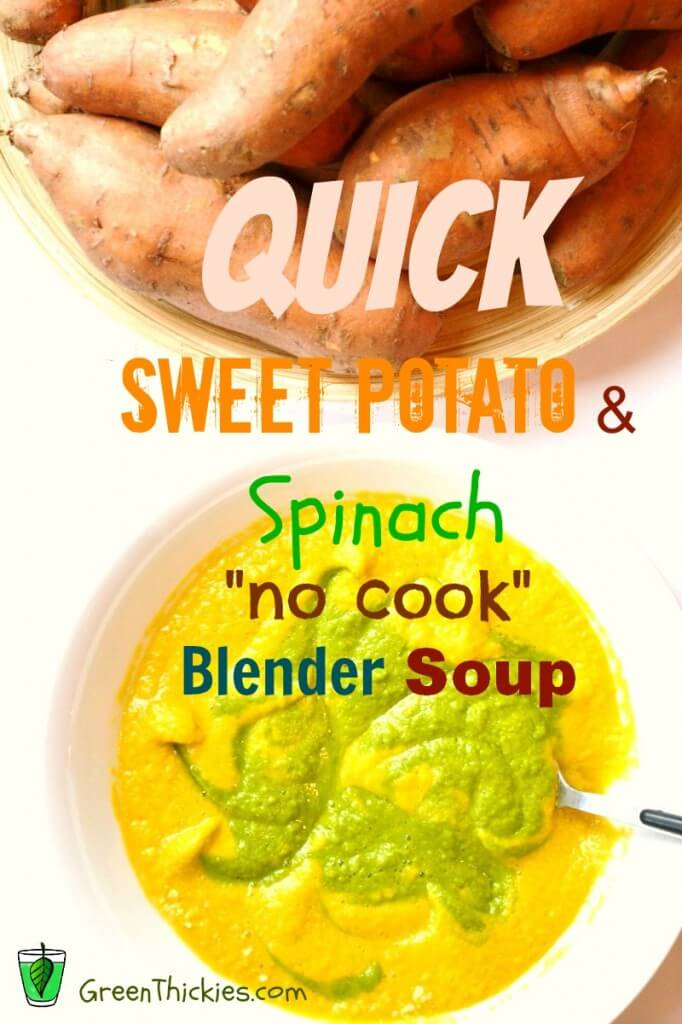 Quick Sweet Potato with spinach no cook blender soup