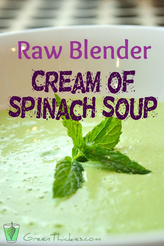 Raw Blender Cream of spinach soup recipe