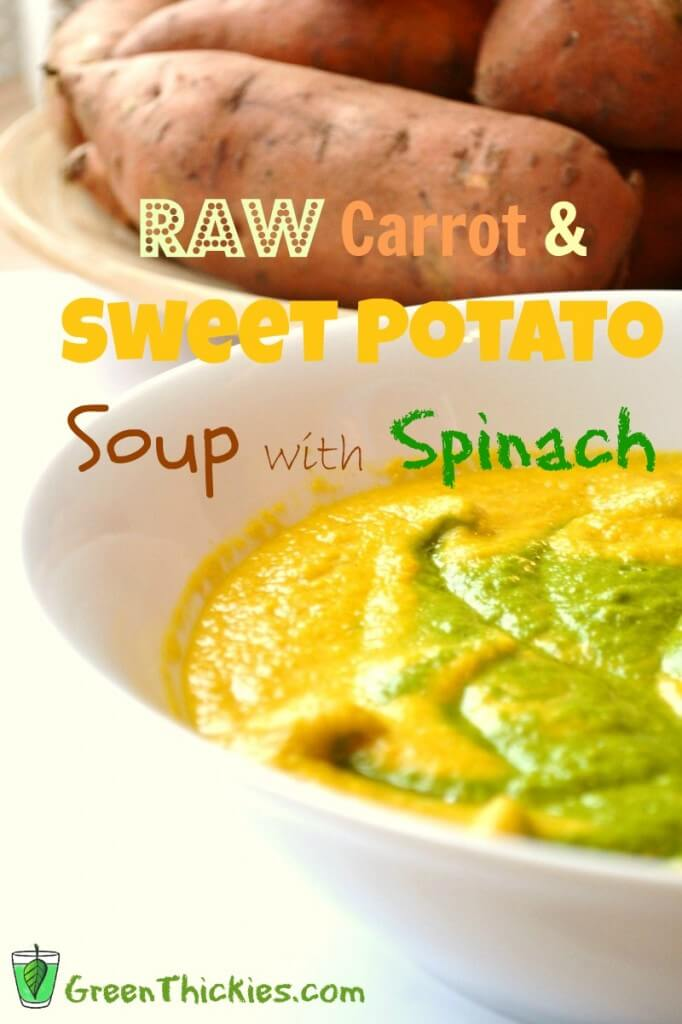 Raw Carrot and Sweet Potato soup with spinach