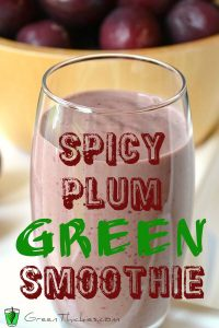 This Spicy Plum green Smoothie is actually a green smoothie believe it or not
