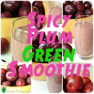 This Spicy Plum green Smoothie is great for people who don't like the look of green drinks