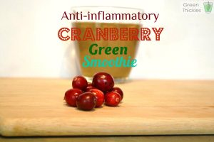 Anti anflammintory cranberry smoothie (Green Smoothie/ Green Thickie)