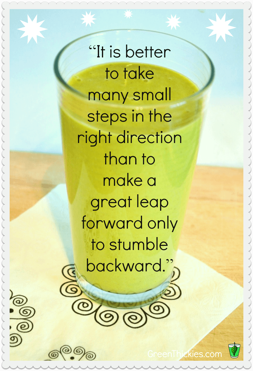 It is better to take small steps than big Healthy Inspiration