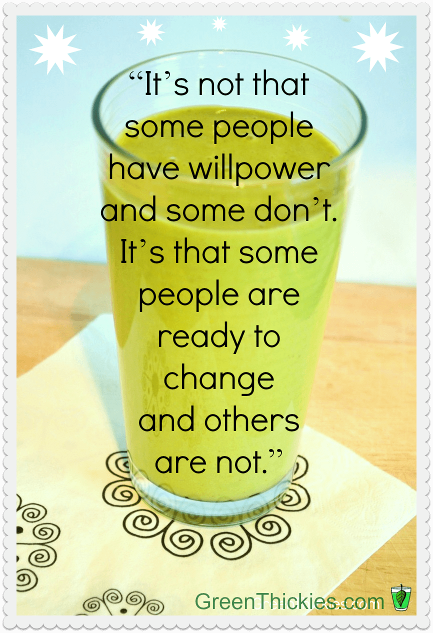 Its not that some people have willpower and others dont