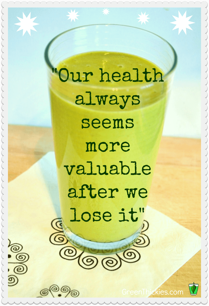 Our health always seems more valuable after we lose it