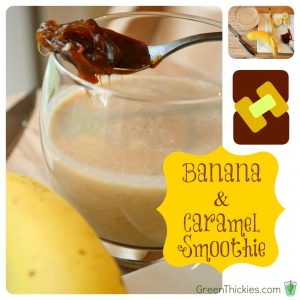 Banana and Caramel Smoothie (Green Smoothie / Green Thickie)
