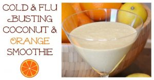 Cold and Flu Busting Coconut and Orange Smoothie