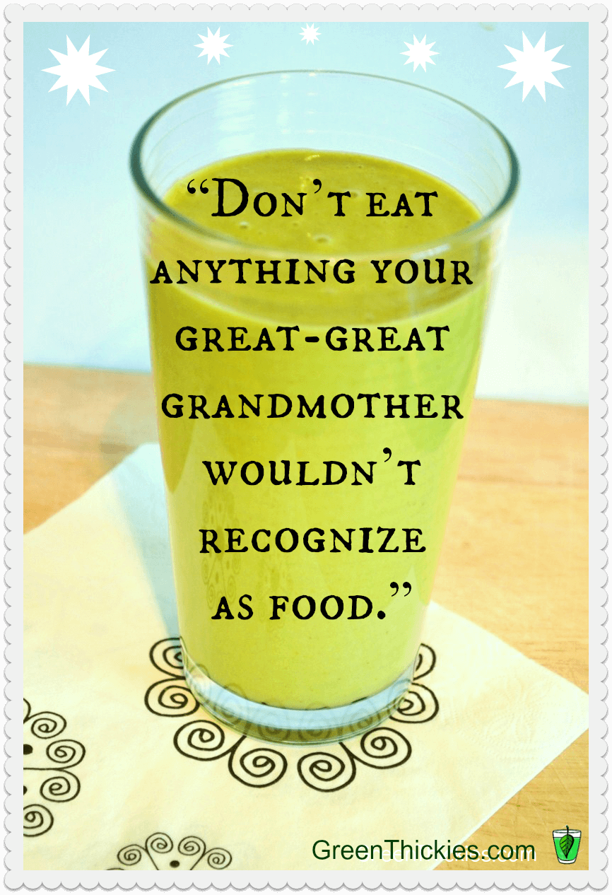 Health and Diet Inspiration: Don't eat anything your great great grandmother wouldn't recognize as food
