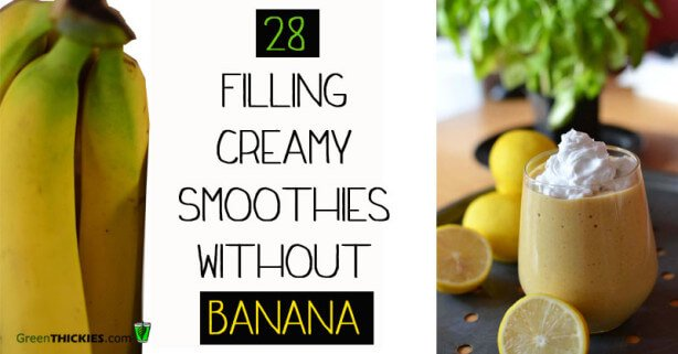 28 Filling and Creamy Smoothie recipes without banana
