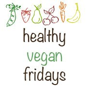Healthy Vegan Fridays
