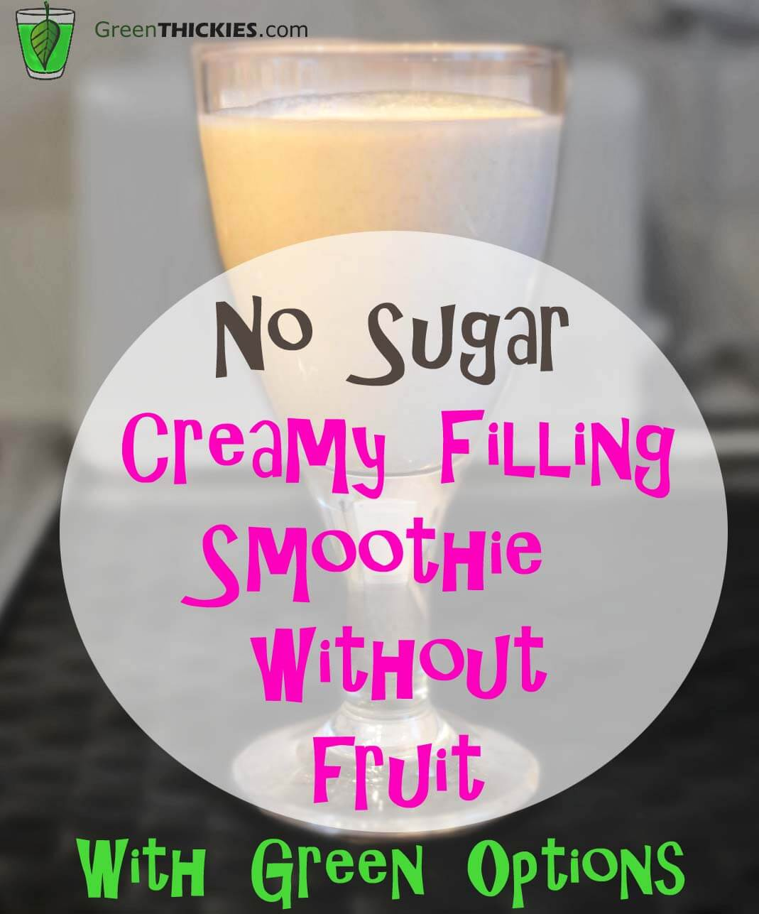 No sugar creamy filling smoothie with no fruit
