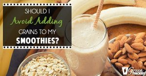 What Is Food Combining? Should I Add Grains To My Smoothies?