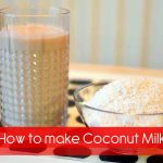 How to make coconut milk Creamy and fresh