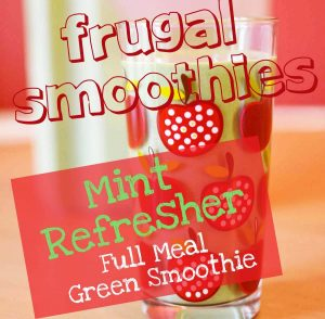 Cheap Smoothies 3 Mint Refresher Frugal Full Meal Green Smoothie