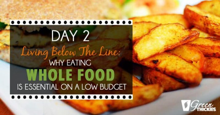 Day 2 Living Below the Line: Why eating unrefined food is essential on a budget
