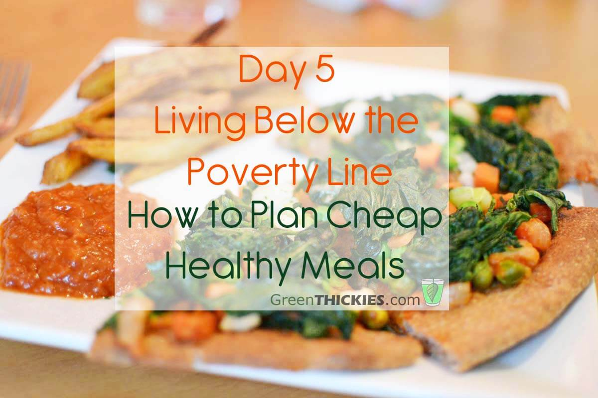 day 5 living below the line: how to plan cheap healthy meals