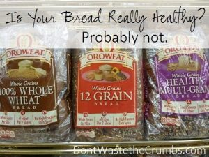 Is Your Wheat Bread Really Healthy? Probably No