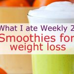 What I ate Weekly: Smoothies for weight loss