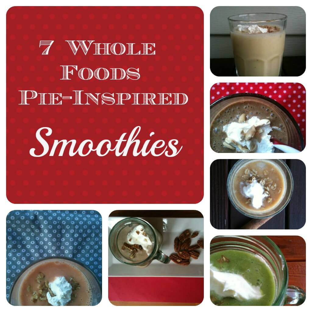 7 Whole Foods Pie-Inspired Smoothies, Dairy-Free, Gluten-Free Options