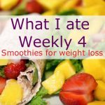 What I ate Weekly 4 smoothies for weight loss
