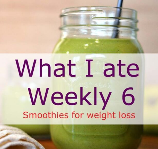 What I ate Weekly 6: Smoothies for weight loss case study
