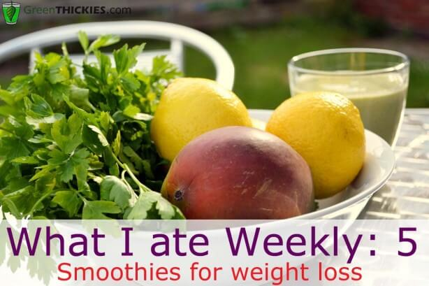 What I ate weekly 5 Smoothies for weight Loss