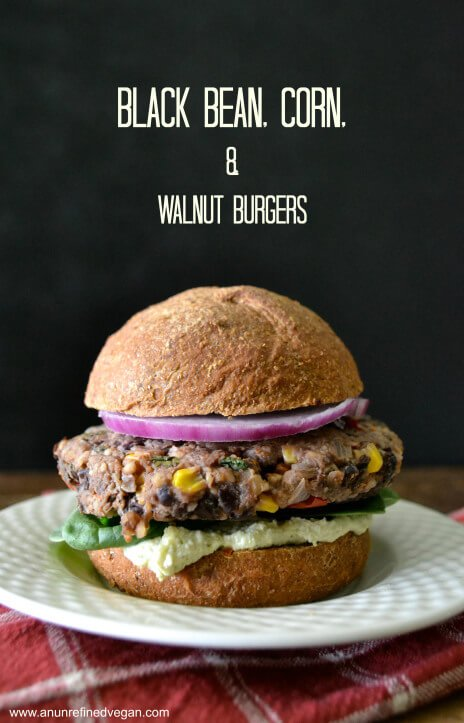 ... ON VEGETARIANISM & OIL-FREE BLACK BEAN, CORN, & WALNUT BURGERS