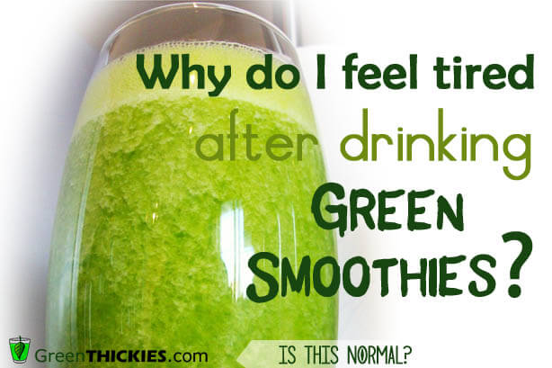 Why do I feel tired after drinking green smoothies?